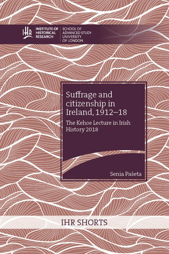Cover for  Suffrage and citizenship in Ireland, 1912-18