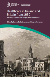 Cover for Healthcare in Ireland and Britain from 1850: Voluntary, regional and comparative perspectives