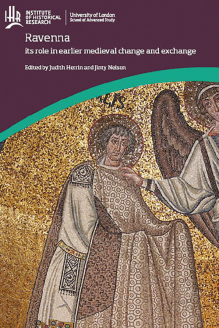 Cover for  Ravenna: its role in earlier medieval change and exchange