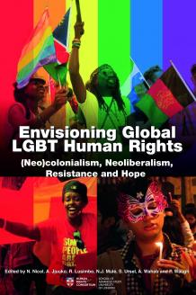 Cover for Envisioning Global LGBT Human Rights: (Neo)colonialism, Neoliberalism, Resistance and Hope