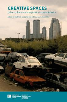 Cover for  Creative Spaces: Urban Culture and Marginality in Latin America