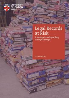 Cover for Legal Records at Risk: A strategy for safeguarding our legal heritage