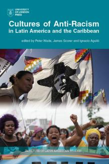 Cover for  Cultures of Anti-Racism in Latin America and the Caribbean