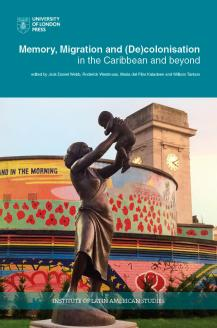 Cover for Memory, Migration and (De)Colonisation in the Caribbean and Beyond