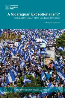Cover for A Nicaraguan Exceptionalism? Debating the Legacy of the Sandinista Revolution
