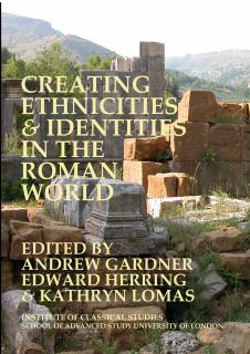 Cover for Creating Ethnicities & Identities in the Roman World