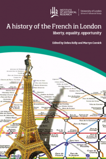 Cover for  A history of the French in London: Liberty, equality, opportunity