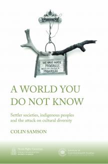 Cover for A World You Do Not Know: Settler Societies, Indigenous Peoples and the Attack on Cultural Diversity