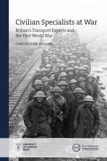 Cover for Civilian Specialists at War: Britain's Transport Experts and the First World War