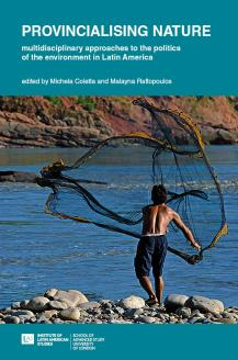 Cover for Provincialising Nature: Politics of the Environment in Latin America
