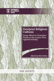 Cover for European Religious Cultures: Essays offered to Christopher Brooke on the occasion of his eightieth birthday