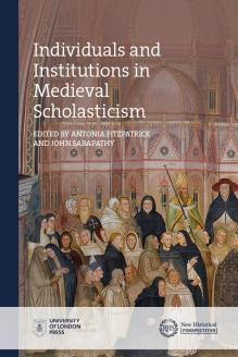 Cover for Individuals and Institutions in Medieval Scholasticism
