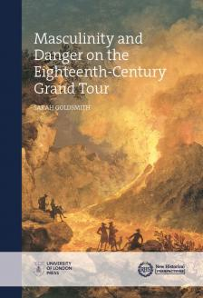 Cover for Masculinity and Danger on the Eighteenth-Century Grand Tour
