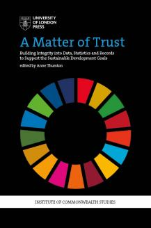 Cover for A Matter of Trust: Building Integrity into Data, Statistics and Records to Support the Achievement of the Sustainable Development Goals