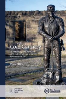 Cover for Coal Country: The Meaning and Memory of Deindustrialization in Postwar Scotland