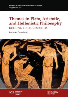 Cover for Themes in Plato, Aristotle, and Hellenistic Philosophy: Keeling Lectures 2011-18