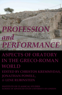 Cover for  Profession and Performance: Aspects of oratory in the Greco-Roman World (FORTHCOMING AUTUMN 2017)