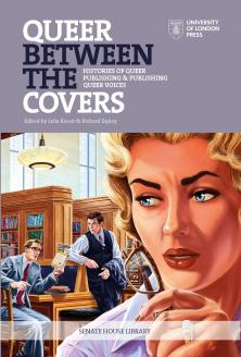 Cover for Queer Between the Covers: Histories of Queer Publishing and Publishing Queer Voices