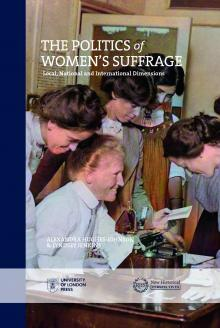 Cover for The Politics of Women's Suffrage: Local, National and International Dimensions